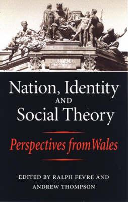 Nation, Identity and Social Theory (Hardback)