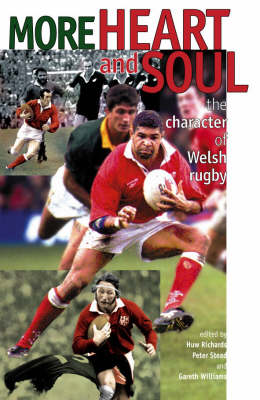 More Heart and Soul: The Character of Welsh Rugby (Hardback)