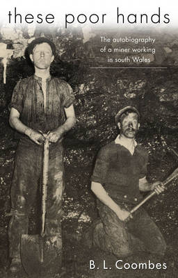 These Poor Hands: The Autobiography of a Miner Working in South Wales (Paperback)