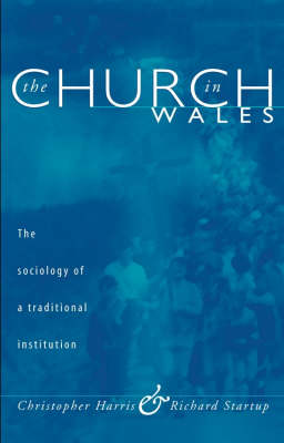 The Church in Wales: The Sociology of a Traditional Institution (Paperback)
