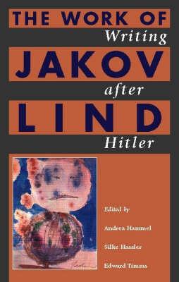 Writing After Hitler: The Work of Jakov Lind (Hardback)