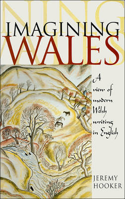 Imagining Wales: A View of Modern Welsh Writing in English (Paperback)