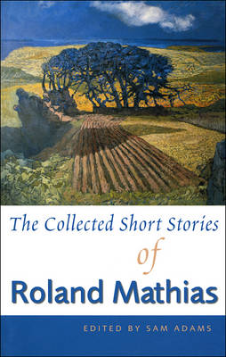 The Collected Short Stories of Roland Mathias (Paperback)