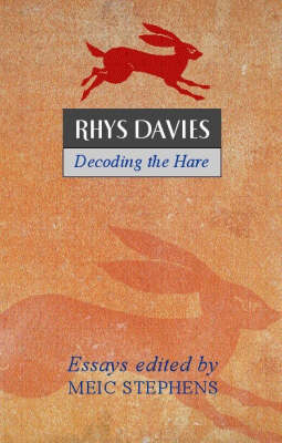Rhys Davies: Decoding the Hare: Critical Essays to Mark the Centenary of the Writer's Birth (Paperback)