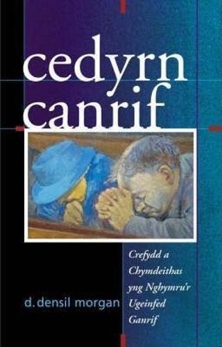 Cedyrn Canrif: Crefydd a Chymdeithas Yng Nghymru'r Ugeinfed Ganrif (Paperback)