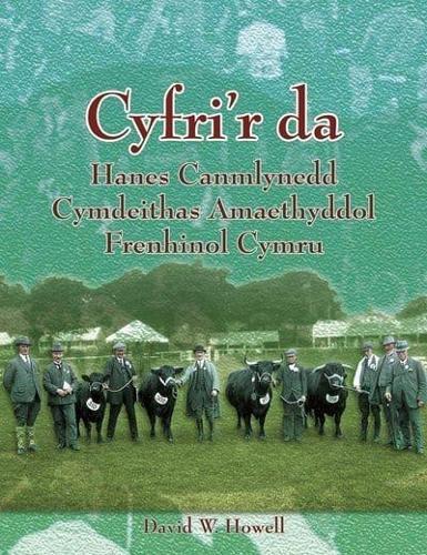Cyfri'r Da: Hanes Canmlwyddol Cymdeithas Frenhinol Amaethyddol Cymru (Hardback)