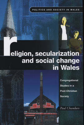 Religion, Secularization and Social Change in Wales: Congregational Studies in a Post-Christian Society (Paperback)
