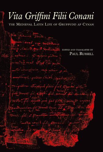 Vita Griffini Filii Conani: The Medieval Latin Life of Gruffudd Ap Cynan (Hardback)