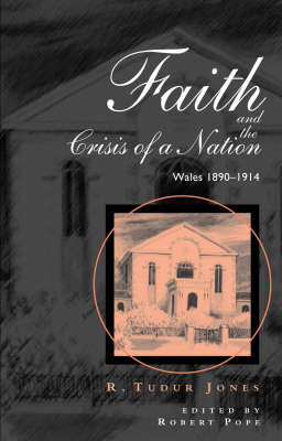 Faith and the Crisis of a Nation: Wales 1890-1914 (Hardback)