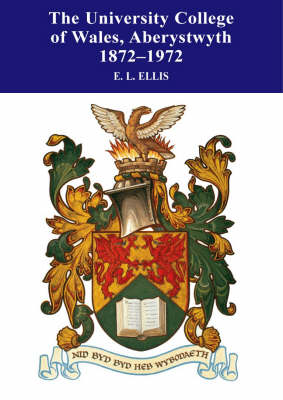 The University College of Wales, Aberystwyth 1872-1972 (Paperback)