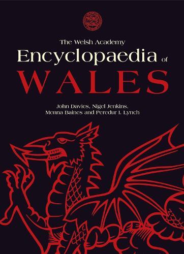 The Welsh Academy Encyclopaedia of Wales (Hardback)