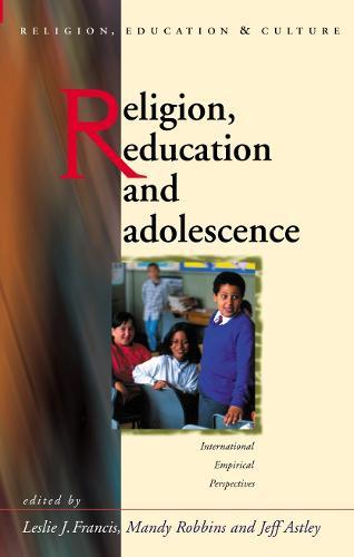 Religion, Education and Adolescence: International Empirical Perspectives (Hardback)