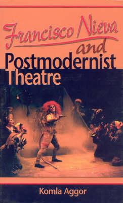 Francisco Nieva and Postmodernist Theatre (Hardback)
