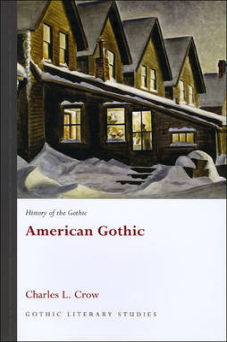 History of the Gothic: American Gothic (Hardback)