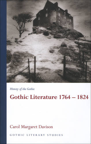 History of the Gothic: Gothic Literature 1764-1824 (Hardback)