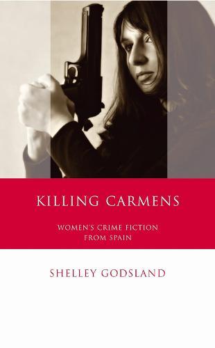 Killing Carmens: Women's Crime Fiction from Spain (Hardback)