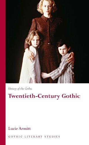 History of the Gothic: Twentieth-Century Gothic (Paperback)
