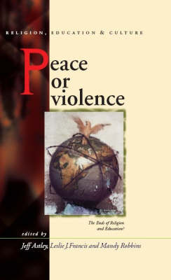 Peace or Violence: The End of Religion and Education? (Hardback)