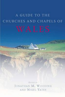 Guide to the Churches and Chapels of Wales (Paperback)