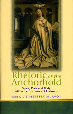Rhetoric of the Anchorhold: Space, Place and Body within the Disclosures of Enclosures of Eric (Hardback)