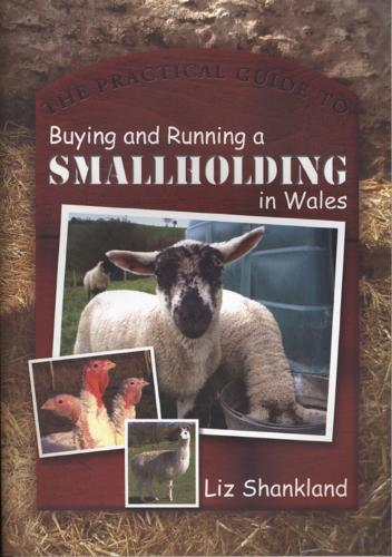 The Practical Guide to Buying and Running a Smallholding in Wales (Paperback)