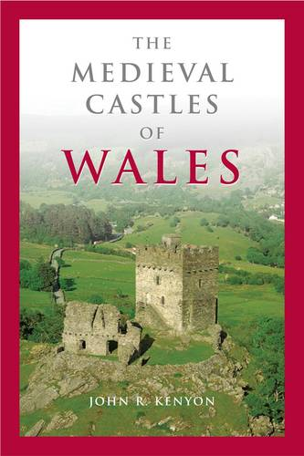 The Medieval Castles of Wales (Paperback)