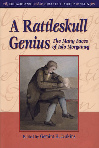 A Rattleskull Genius: The Many Faces of Iolo Morganwg (Paperback)