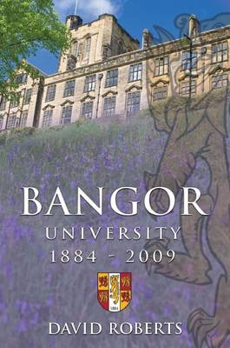 Bangor University 1884-2009 (Hardback)