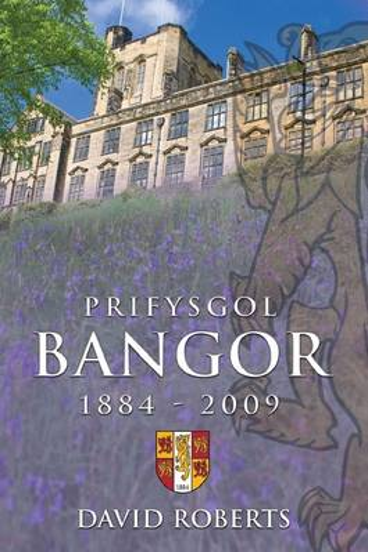 Prifysgol Bangor 1884-2009 (Hardback)