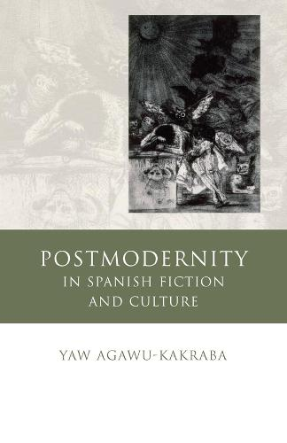 Postmodernity in Spanish Fiction and Culture (Hardback)