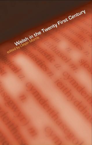 Welsh in the Twenty-First Century (Hardback)