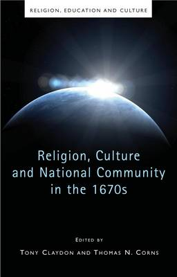 Religion, Culture and National Community in the 1670s (Hardback)