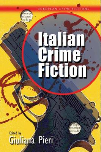 Italian Crime Fiction - European Crime Fictions (Hardback)