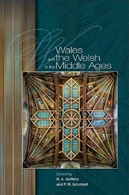 Wales and the Welsh in the Middle Ages (Hardback)