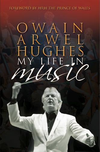 Owain Arwel Hughes: My Life in Music (Hardback)