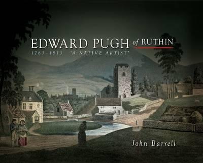 Edward Pugh of Ruthin 1763-1813: A Native Artist (Hardback)