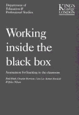 Working Inside the Black Box: Assessment for Learning in the Classroom (Paperback)