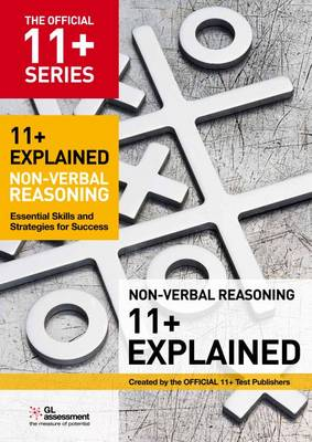 11+ Explained: Non-verbal Reasoning: Essential Skills and Strategies for Success (Paperback)