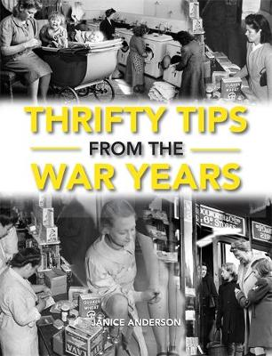Thrifty Tips From The War Years (Hardback)
