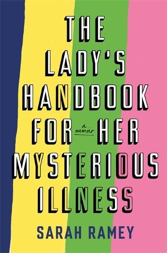 The Lady's Handbook For Her Mysterious Illness (Hardback)