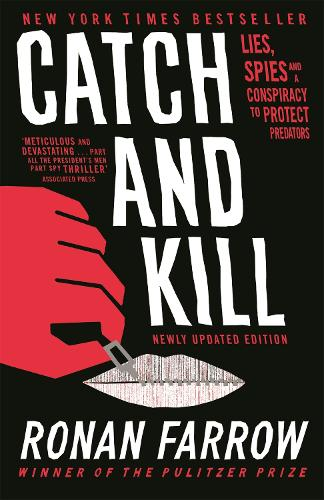 Catch and Kill: Lies, Spies and a Conspiracy to Protect Predators (Paperback)
