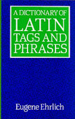 A Dictionary of Latin Tags and Phrases (Paperback)