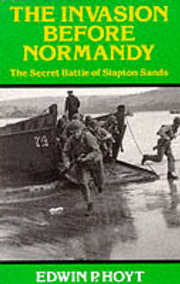 Invasion Before Normandy: Secret Battle of Slapton Sands (Paperback)