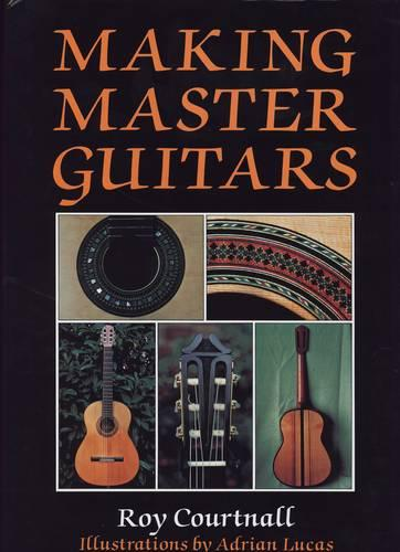 Making Master Guitars (Hardback)