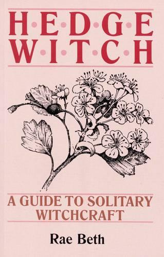 Hedge Witch: A Guide to Solitary Witchcraft (Paperback)