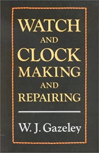 Watch and Clock Making and Repairing (Hardback)