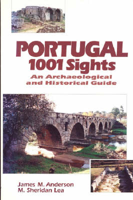 Portugal: 1001 Sights - An Archaeological and Historical Guide (Paperback)