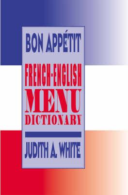 Bon Appetit!: French-English Menu Dictionary (Paperback)