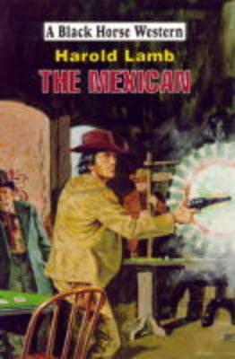 The Mexican - Black Horse Western (Hardback)