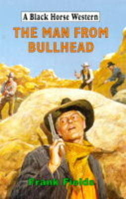 The Man from Bullhead - Black Horse Western (Hardback)